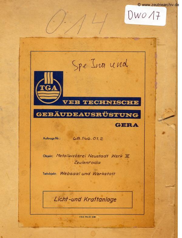 Ordner DWO17 Websaal Werkstatt Licht Kraftanlage des VEB Metallweberei Neustadt Orla Betriebsteil Zeulenroda Baderschneider Lenzner DDR heute Zeuro Zeutrie Möbel